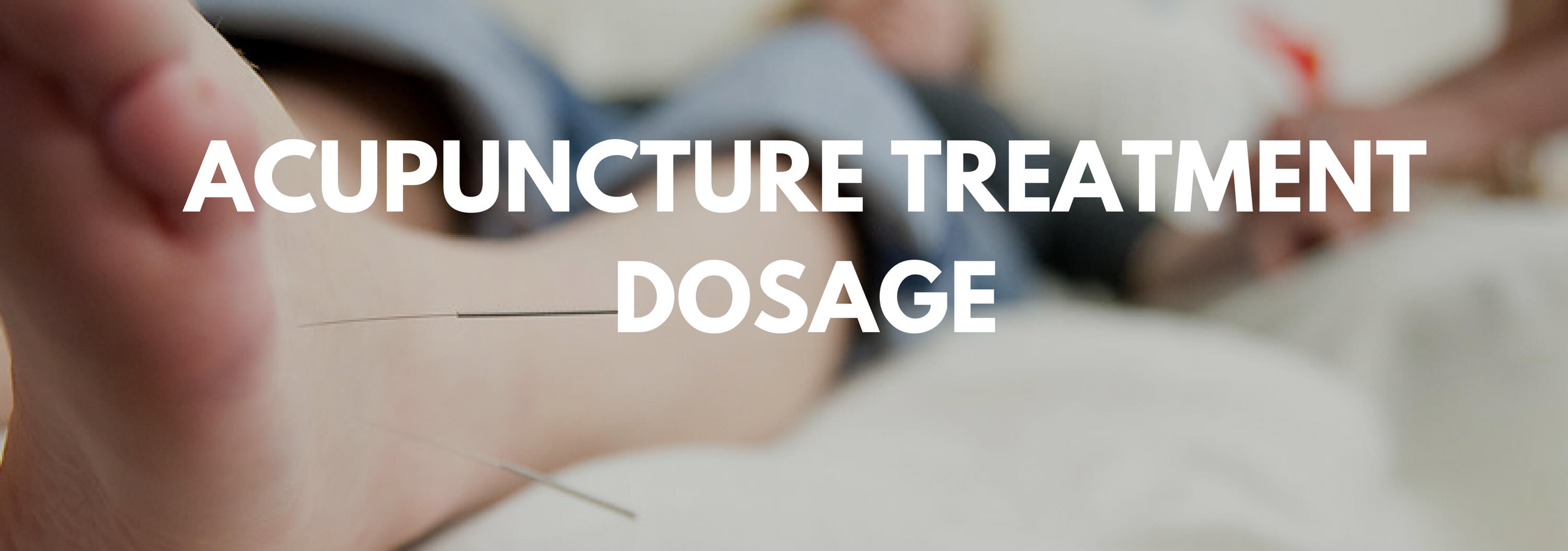 """Photo of acupuncture with a quote, """"Acupuncture Treatment Dosage""""."""
