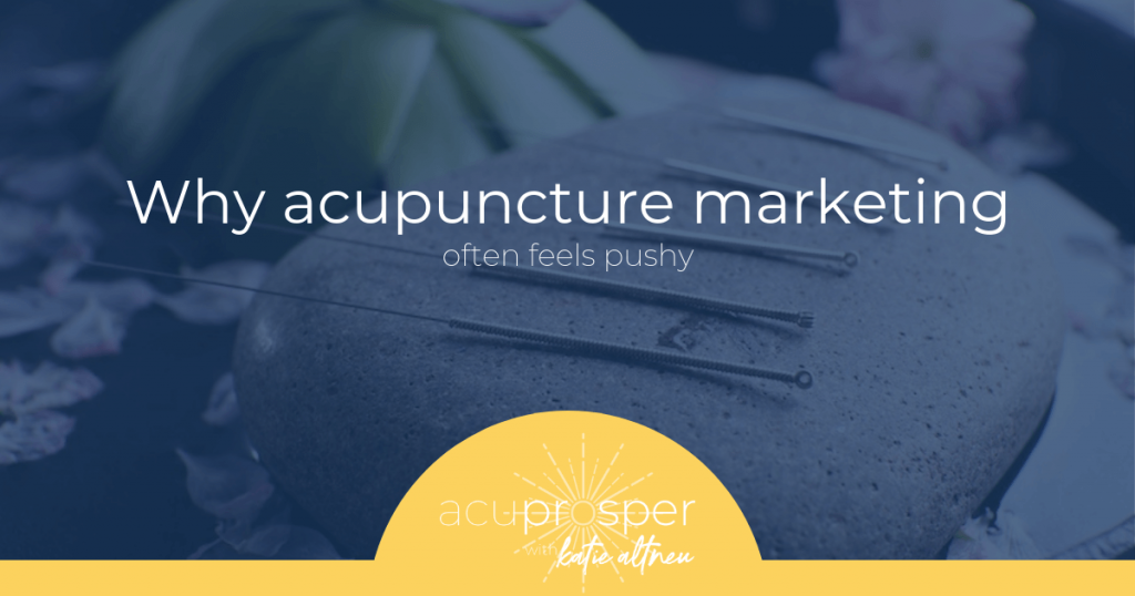 acupuncture marketing pushy
