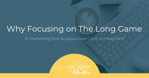acupuncture marketing long game