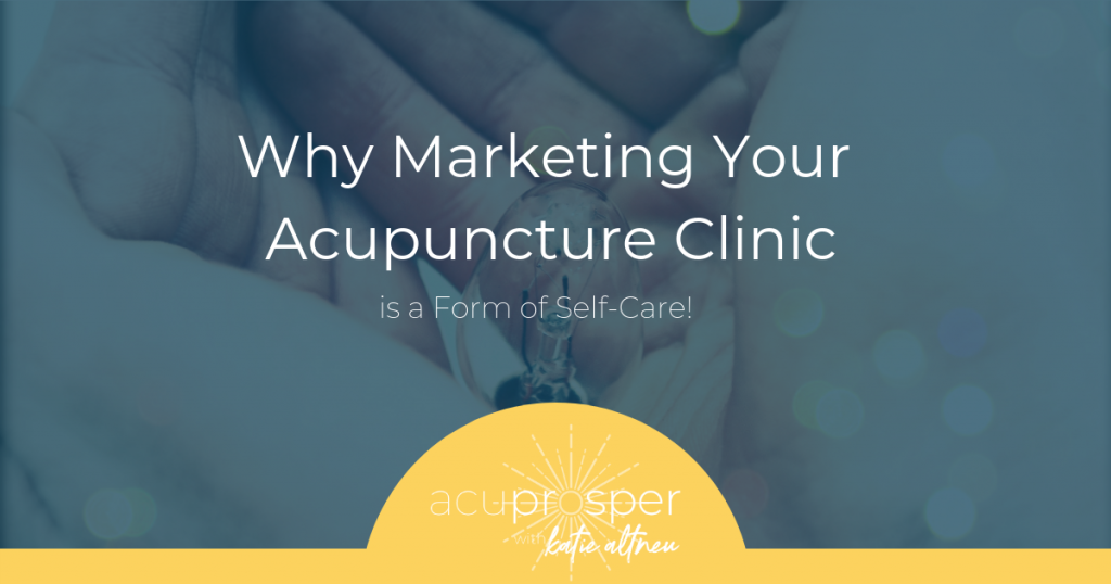 acupuncture marketing self care