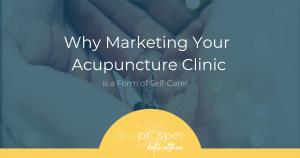 acupuncture marketing self care