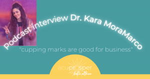 Acuprosper podcast guest interview with Dr. Kara aculand