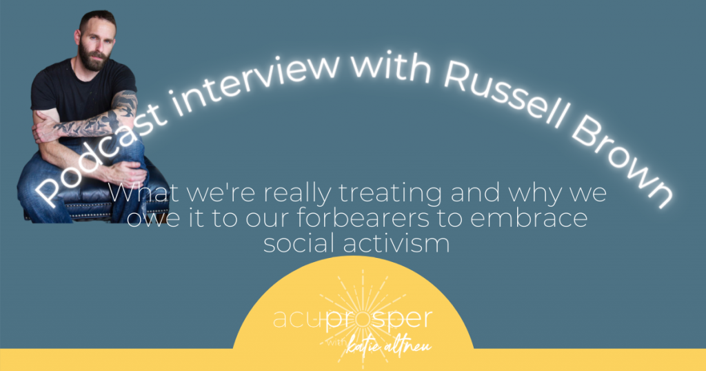 acupuncturist interview with Russell Brown